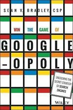 Win the Game of Googleopoly : Unlocking the Secret Strategy of Search Engines...