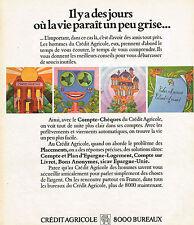 """PUBLICITE ADVERTISING 104  1973  CREDIT AGRICOLE banque """"IL Y DES JOURS OU LA VI"""