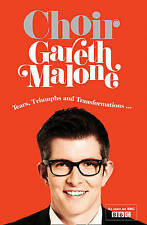 Choir: Gareth Malone, Malone, Gareth, Good Book