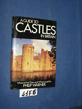 Warner A GUIDE TO CASTLES IN BRITAIN