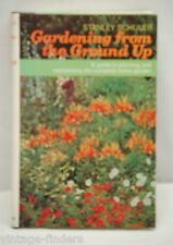 Gardening from the Ground Up by Stanley Schuler 1968 Hardback Book w Dust Jacket