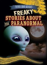 Freaky True Science: Freaky Stories about the Paranormal by M. H. Seeley...