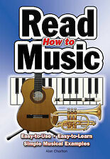 How to Read Music: Easy-To-Use, Easy-to-Learn; Simple Musical Examples by...