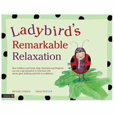 Ladybird's Remarkable Relaxation : How Children (And Frogs, Dogs, Flamingos...