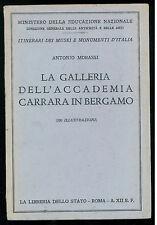 MORASSI ANTONIO  LA GALLERIA DELL'ACCADEMIA CARRARA BERGAMO LIBRERIA STATO 1934