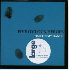 (P135) Five O'Clock Heroes, Time on My Hands - DJ CD