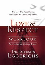 Love and Respect : The Love She Most Desires - The Respect He Desperately...