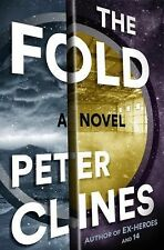 The Fold by Peter Clines (2015, Hardcover)