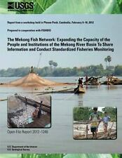 The Mekong Fish Network: Expanding the Capacity of the People and...