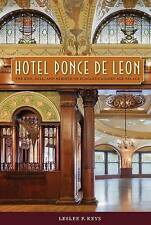 Hotel Ponce de Leon: The Rise, Fall, and Rebirth of Flagler's Gilded Age...