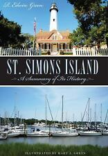 St. Simons Island : A Summary of Its History by Edwin Green (2001, Paperback)
