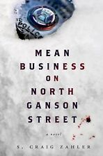 Mean Business on North Ganson Street : A Novel by S. Craig Zahler (2014,...