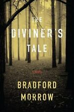 The Diviner's Tale by Bradford Morrow (2011, Hardcover)