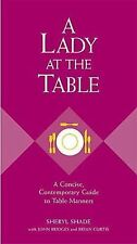 A Lady At The Table : A Concise, Contemporary Guide to Table Manners (Gentlemann