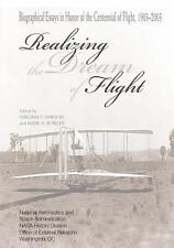 Realizing the Dream of Flight : Biographical Essays in Honor of the...
