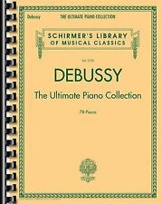 Debussy - The Ultimate Piano Collection: Schirmer's Library of Musical Classic..