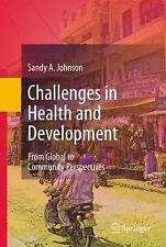 Challenges in Health and Development : From Global to Community Perspectives...