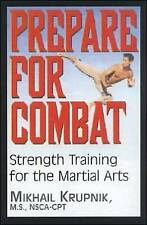 Prepare for Combat: Strength Training for the Martial Arts,Krupnik, Mikhail,Exce