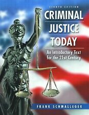 Criminal Justice Today: An Introductory Text for the 21st Century (8th Edition)