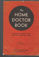 The Home Doctor Book Common Ailments & How to Care for Them 1948