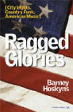 Ragged Glories: City Lights, Country Funk, American Music: 9,Barney Hoskyns,New