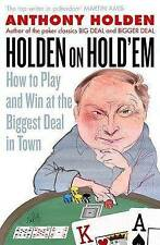 Holden On Holdem: How to Play and Win at the Biggest D