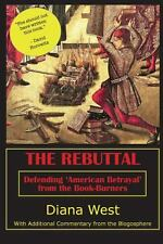 The Rebuttal : Defending 'American Betrayal' from the Book-Burners by Diana...