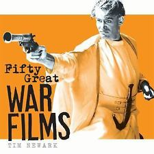 Fifty Great War Films by Tim Newark (2017, Hardcover)