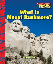 What Is Mount Rushmore? (Scholastic News Nonfiction Readers: American -ExLibrary