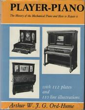 Player Piano History of Mechanical Piano and How to Repair it - Arthur Ord-Hume