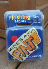 flashing pin badge/ fridge magnet new in original pack. 'MINE'S A PINT'