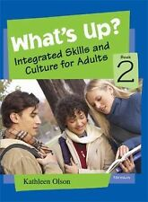 What's Up? Book 2: Integrated Skills and Culture for Adults Bk. 2)