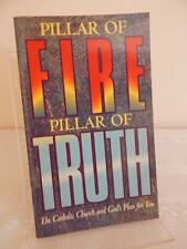 PILLAR OF FIRE PILLAR OF TRUTH The Catholic Church and God's Plan for You 1993