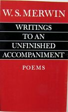WRITINGS TO AN UNFINISHED ACCOMPANIMENT - POEMS - W. S. MERWIN