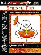 Science Action Labs - Science Fun: Activities to Encourage Students to Think and
