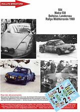 Decals promo1/43 réf  584 Matra 530 Beltoise- Landereau Rallye Méditerranée 1969