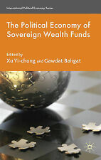 The Political Economy of Sovereign Wealth Funds (International Political Economy