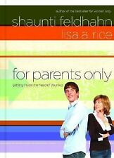 For Parents Only : Getting Inside the Head of Your Kid by Shaunti Feldhahn...