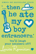 '...  Then He Ate My Boy Entrancers.' by Louise Rennison (Paperback, 2006)