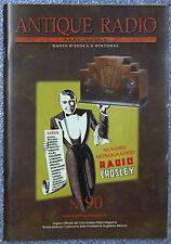 Antiche Radio Magazine n. 90 CROSLEY BABY old radios VIGNATI MENOTTI collezione