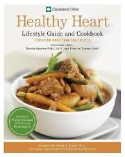 Cleveland Clinic Healthy Heart Lifestyle Guide and Cookbook: Featuring more than