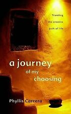 A Journey of My Choosing: Traveling the Creative Path of Life by Phyllis...