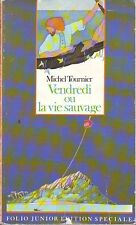 Vendredi ou la vie sauvage * Michel TOURNIER * Folio Junior  Naufrage * Robinson