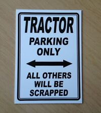 Novelty Parking Sign - Tractor Parking only all others will be scrapped. (NP-02)