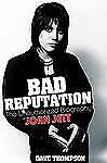 Bad Reputation : The Unauthorized Biography of Joan Jett by Dave Thompson...