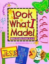 Look What I Made : Bible Crafts from A to Z by Anita R. Stohs (Unused Paperback)