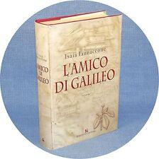 """Isaia Iannaccone """"L'amico di Galileo"""" 1^Ed. Sonzogno 2006 cop. rigida"""