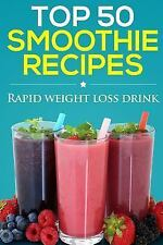 Top 50 Smoothie Recipes : Smoothies for Weight Loss (smoothie Recipe Book,...