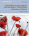Foundations for Clinical Mental Health Counseling : An Introduction to the...