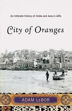City of Oranges: An Intimate History of Arabs and Jews in Jaffa-ExLibrary